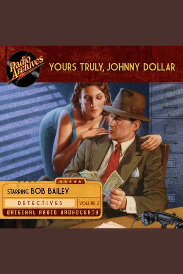 Yours Truly Johnny Dollar Volume 2 - cover