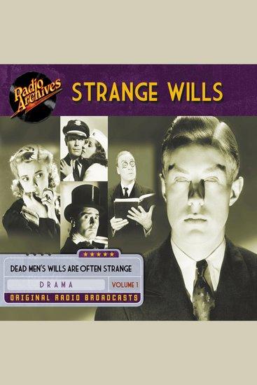 Strange Wills Volume 1 - Original Radio Broadcasts - cover
