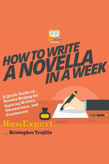 How to Write a Novella in a Week - A Quick Guide on Novella Writing for Aspiring Writers Ghostwriters and Freelancers - cover