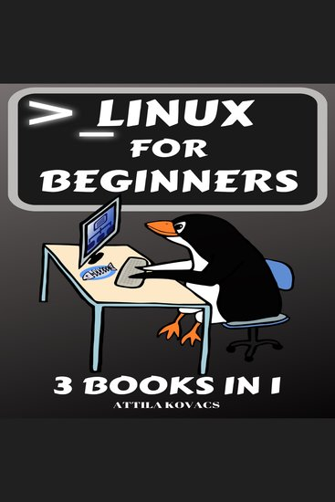 Linux for Beginners - 3 BOOKS IN 1 - cover