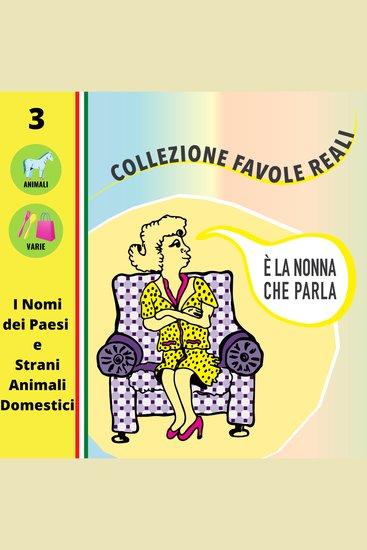 È LA NONNA CHE PARLA - I Nomi Dei Paesi e Strani Animali Domestici - cover