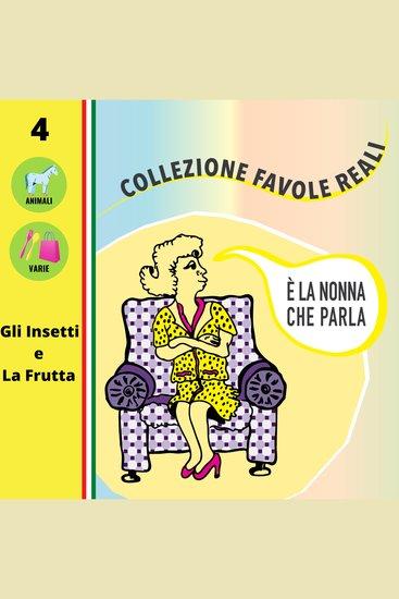 È LA NONNA CHE PARLA - Gli Insetti e La Frutta - cover