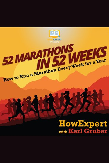 52 Marathons in 52 Weeks - How to Run a Marathon Every Week for a Year - cover