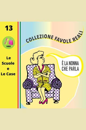 È LA NONNA CHE PARLA - Le Scuole e Le Case - cover