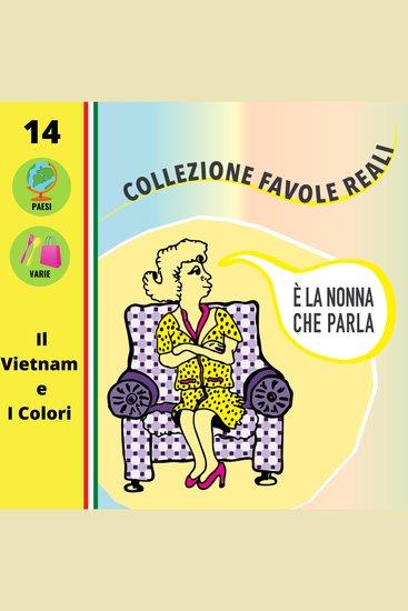 È LA NONNA CHE PARLA - Il Vietnam e I Colori - cover