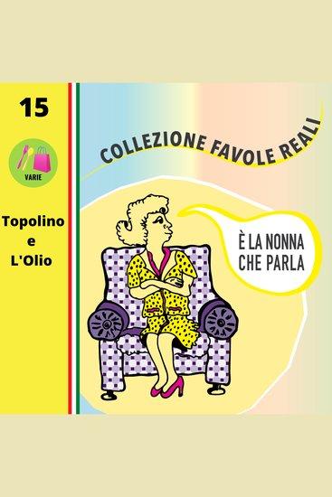 È LA NONNA CHE PARLA - Topolino e L'Olio - cover