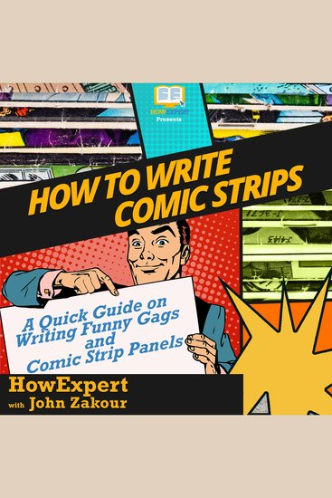 How To Write Comic Strips - A Quick Guide on Writing Funny Gags and Comic Strip Panels - cover