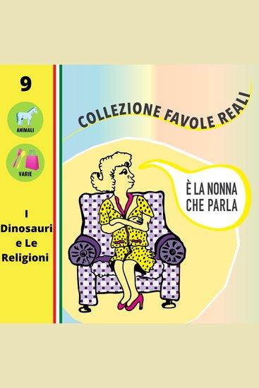 È LA NONNA CHE PARLA - I Dinosauri e Le Religioni - cover