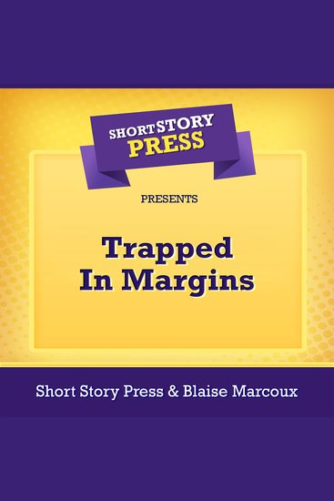Short Story Press Presents Trapped In Margins - cover