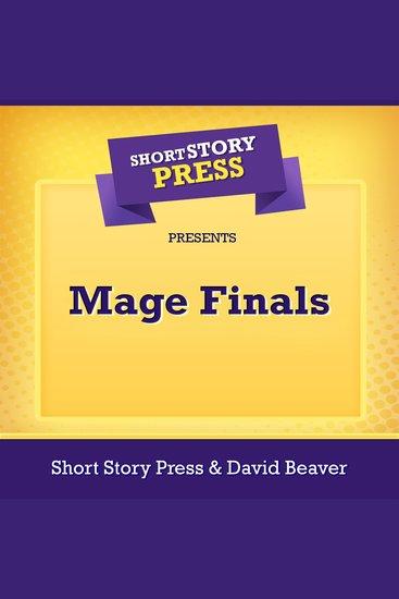 Short Story Press Presents Mage Finals - cover