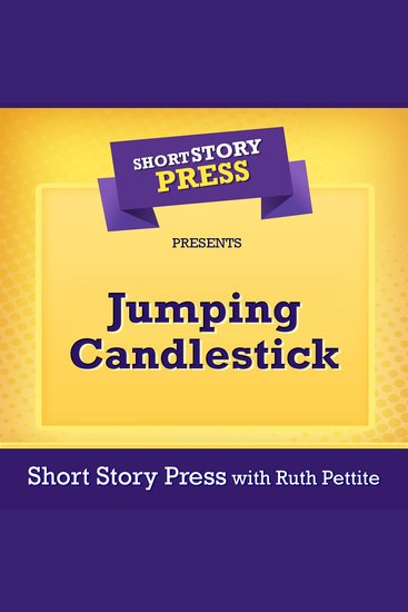 Short Story Press Presents Jumping Candlestick - cover