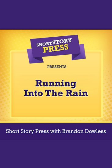 Short Story Press Presents Running Into The Rain - cover