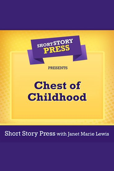 Short Story Press Presents Chest of Childhood - cover