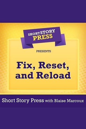 Short Story Press Presents Fix Reset and Reload - cover