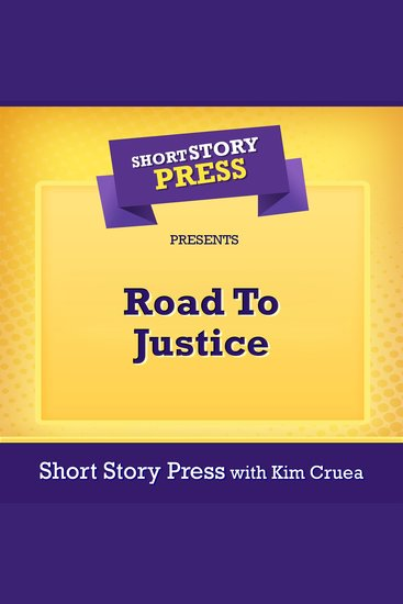 Short Story Press Presents Road To Justice - cover
