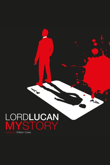 Lord Lucan - Digitally narrated using a synthesized voice - cover