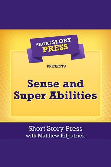 Short Story Press Presents Sense and Super Abilities - cover