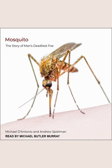 Mosquito - The Story of Man's Deadliest Foe - cover