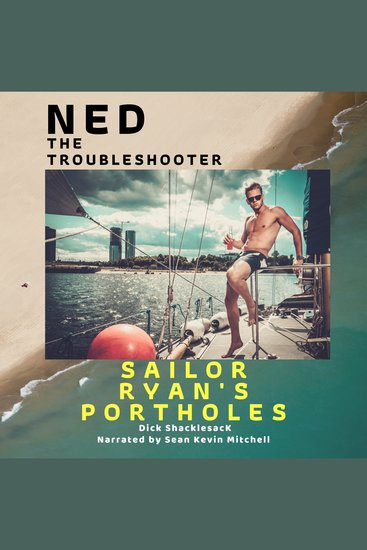 Ned The Troubleshooter: Sailor Ryan's Portholes - cover