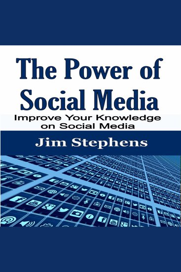 The Power of Social Media - Improve Your Knowledge on Social Media - cover