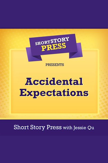 Short Story Press Presents Accidental Expectations - cover