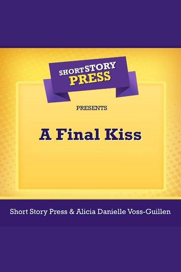 Short Story Press Presents A Final Kiss - cover