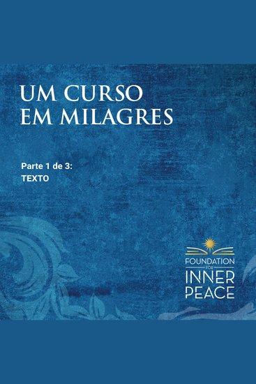 Um Curso em Milagres: Texto - Texto (Portuguese Edition) - cover