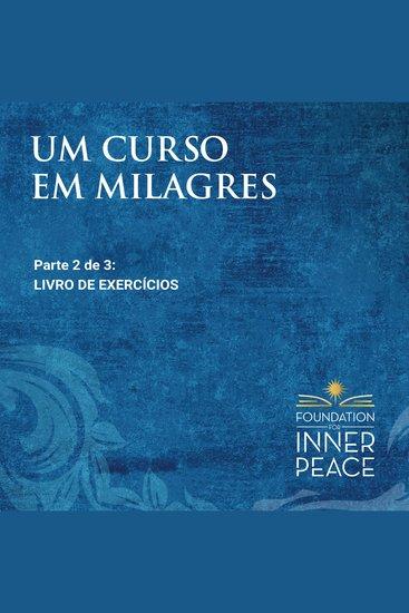 Um Curso em Milagres: Livro De Exercícios - Livro De Exercícios (Portuguese Edition) - cover