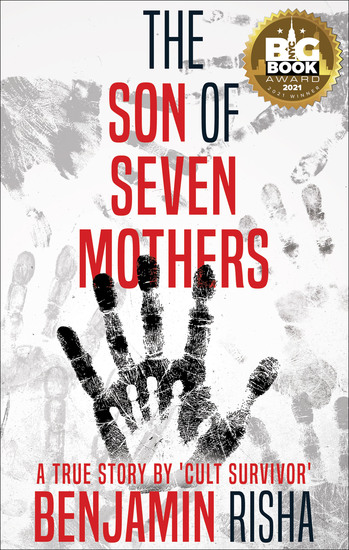 The Son of Seven Mothers - A True Story by a 'Cult Survivor' - cover