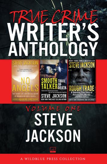 True Crime Writers Anthology Volume One - Steve Jackson - cover