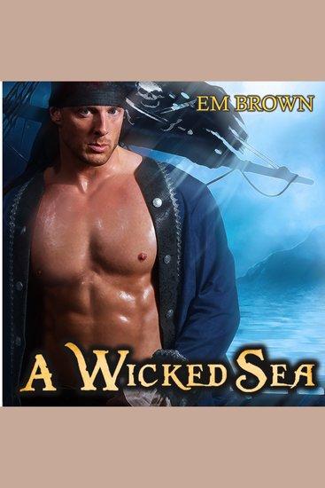 A Wicked Sea - A Dark Pirate Romance - cover