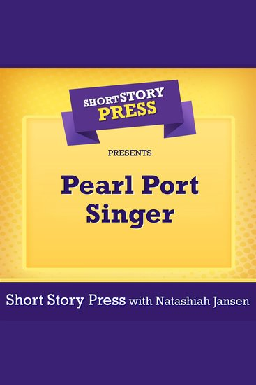 Short Story Press Presents Pearl Port Singer - cover