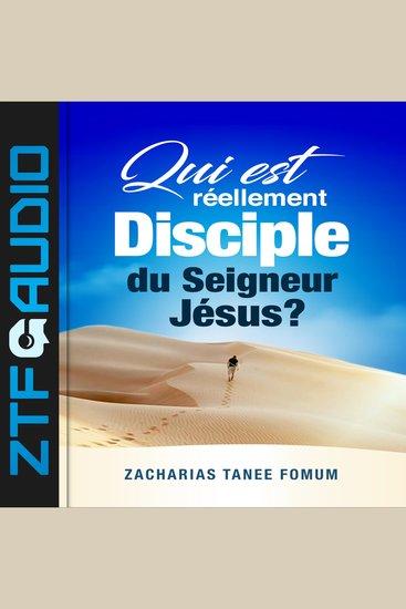 Qui Est Réellement Disciple du Seigneur Jesus ? - cover