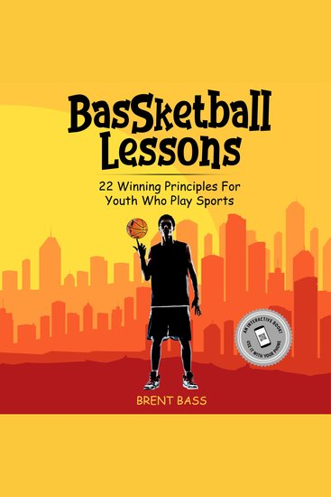 BasSketball Lessons - 22 Winning Principles For Youth Who Play Sports - cover