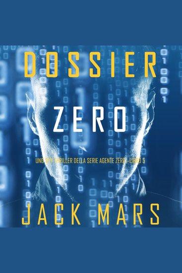 Dossier Zero (Uno spy thriller della serie Agente Zero—Libro #5) - cover
