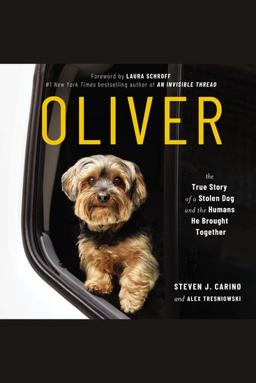 Oliver - The True Story of a Stolen Dog and the Humans He Brought Together - cover