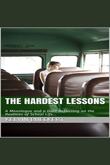 The Hardest Lessons - A monologue and a duet reflecting on the realities of school life - cover
