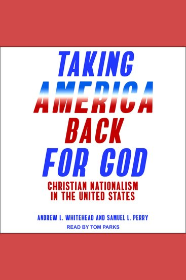 Taking America Back for God - Christian Nationalism in the United States - cover