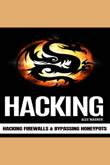 HACKING - Hacking Firewalls & Bypassing Honeypots - cover