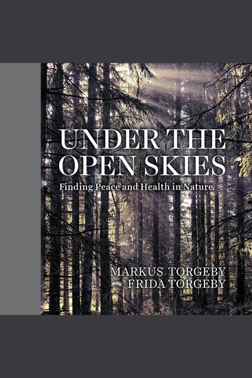 Under the Open Skies - Finding Peace and Health Through Nature - cover