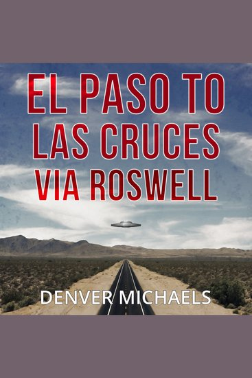 El Paso to Las Cruces via Roswell - cover