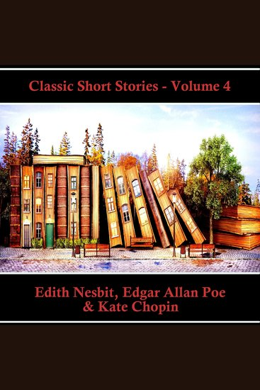 Classic Short Stories - Volume 4 - Hear Literature Come Alive In An Hour With These Classic Short Story Collections - cover