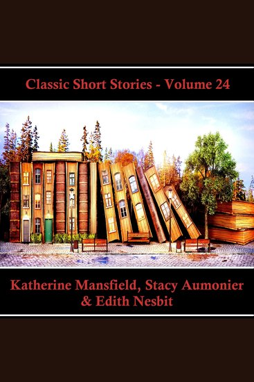 Classic Short Stories - Volume 24 - Hear Literature Come Alive In An Hour With These Classic Short Story Collections - cover