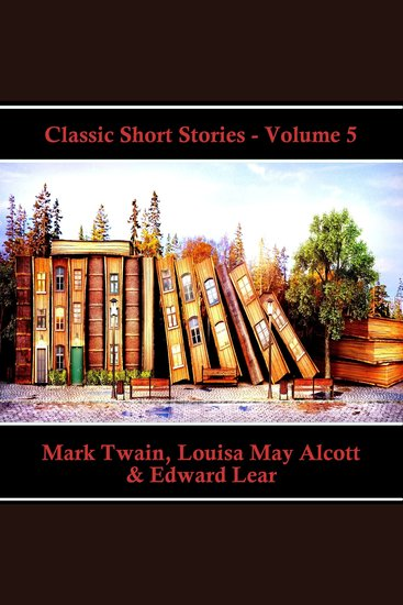 Classic Short Stories - Volume 5 - Hear Literature Come Alive In An Hour With These Classic Short Story Collections - cover