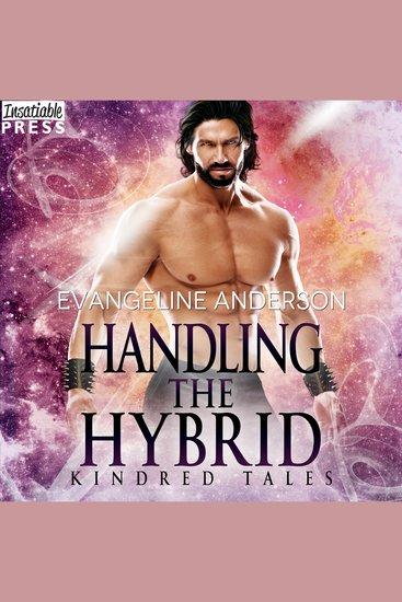 Handling the Hybrid - A Kindred Tales Novel - cover