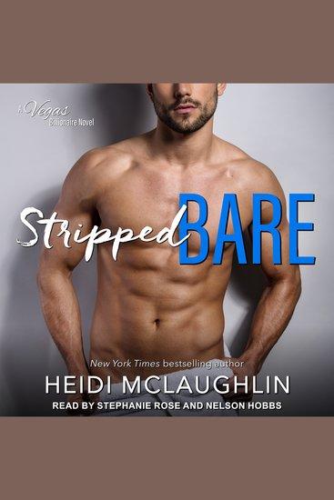 Stripped Bare - A Vegas Billionaire Novel - cover
