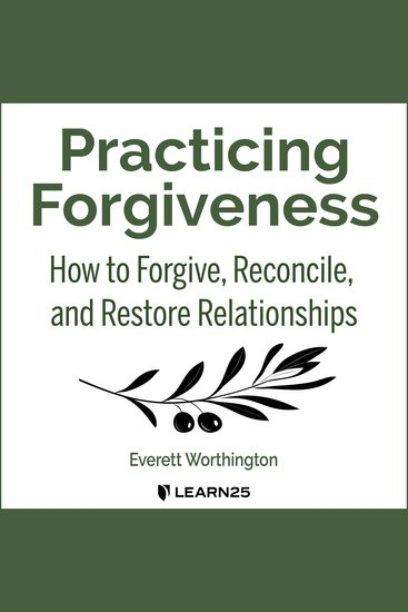 Practicing Forgiveness - How to Forgive Reconcile and Restore Relationships - cover