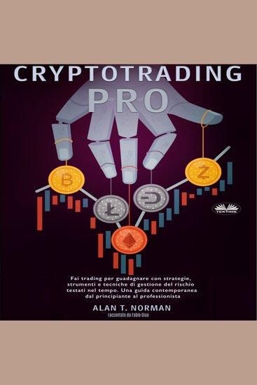 Cryptotrading Pro - Fai trading per guadagnare con strategie strumenti e tecniche di gestione del rischio - cover
