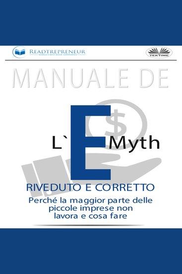 Manuale de L`E-Myth riveduto e corretto - Perché la maggior parte delle piccole imprese non lavora e cosa fare - cover