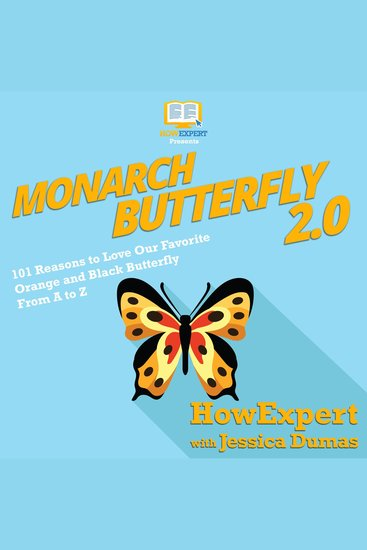 Monarch Butterfly 20 - 101 Reasons to Love Our Favorite Orange and Black Butterfly A to Z - cover